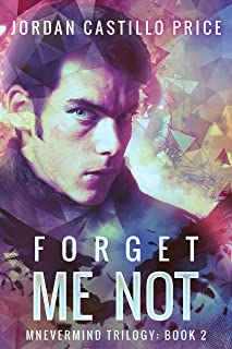 Forget Me Not: Mnevermind Trilogy Book 2