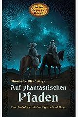 Auf phantastischen Pfaden: Eine Anthologie mit den Figuren Karl Mays, Karl Mays Magischer Orient Kindle Ausgabe