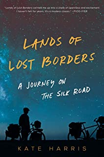 Lands of Lost Borders: A Journey on the Silk Road (English Edition)