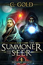 The Summoner and the Seer: Darklight Universe: Book 1 (The Darklight Universe)