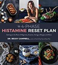 The 4-Phase Histamine Reset Plan: Getting to the Root of Migraines, Eczema, Vertigo, Allergies and More PDF