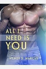 All I Need Is You: A Novel Kindle Edition