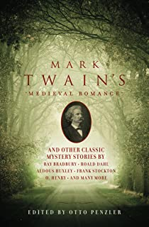 Mark Twain's Medieval Romance: And Other Classic Mystery Stories