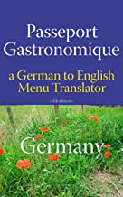 Passeport Gastronomique: Germany, a German to English Menu Translator