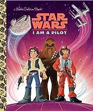 I Am a Pilot (Star Wars) (Little Golden Book)