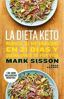 La dieta Keto: Reinicia tu metabolismo en 21 días y quema g
