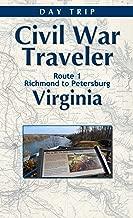 Virginia Civil War Day Trip U.S. Route 1 Richmond to Petersburg (Civil War Traveler Day Trips Book 3)