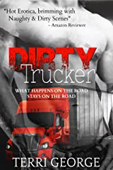 Dirty Trucker: Ménage, Spanking, Anal, Oral. Kindle Edition