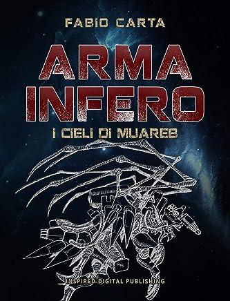 Arma Infero 2: I Cieli di Muareb