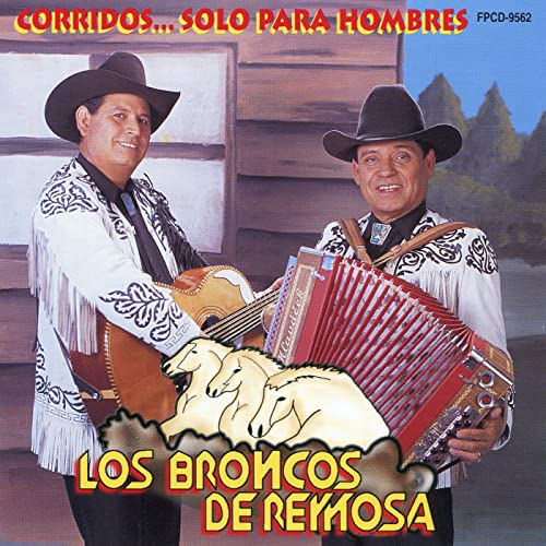 Corridos...Solo Para Hombres by Los Broncos de Reynosa on Amazon Music - Amazon.com