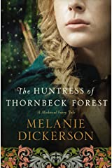 The Huntress of Thornbeck Forest (A Medieval Fairy Tale Book 1) Kindle Edition