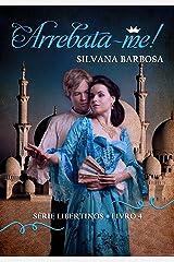 Arrebata-me! (Libertinos Livro 4) eBook Kindle