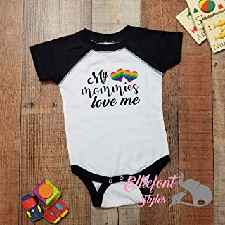 My Mommies Love Me Infant One Piece/Two Moms Bodysuit/Proud Baby / 2 Moms/LGBT Children/Two Mommies