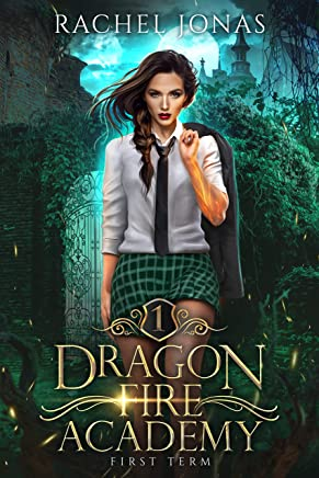 Dragon Fire Academy 1: First Term: an RH academy romance (English Edition)