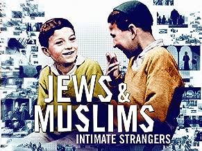 Jews & Muslims: Intimate Strangers