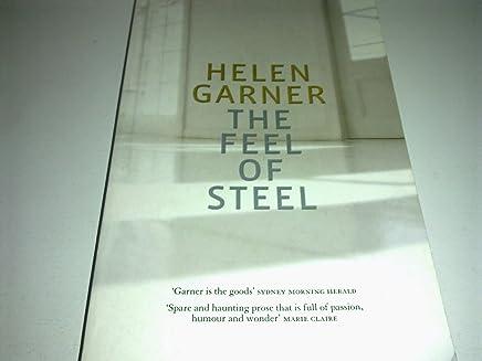 The feel of steel by Helen Garner (23-Jun-1905) Paperback