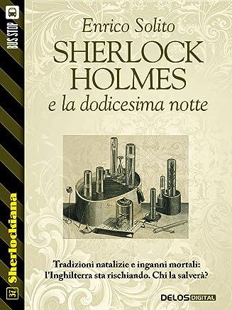 Sherlock Holmes e la dodicesima notte (Sherlockiana)