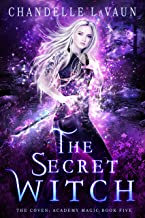 The Secret Witch (The Coven: Academy Magic Book 5)