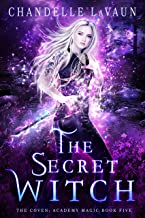 The Secret Witch (The Coven: Academy Magic Book 5) (English Edition)