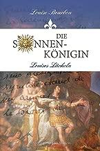 Die Sonnenkönigin: Louises Lächeln (German Edition)
