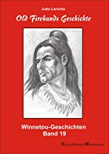 Old Firehands Geschichte: Winntou Geschichten, Band 19 (German Edition)