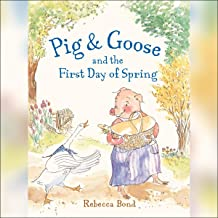 Pig & Goose and the First Day of Spring