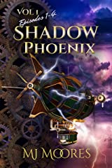 Shadow Phoenix: Volume I, Episodes 1-4: A YA Steampunk Adventure Kindle Edition