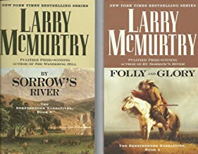 Larry McMurtry The Berrybender Narratives Series Volumes 3&4: By Sorrow's River and Folly and Glory (The Berrybender Narratives Series, Volumes 3&4)