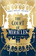 Grant, K: Court of Miracles: Book 1