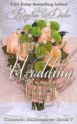The Wedding Gift (Colorado Billionaires Book 7)