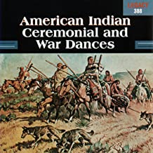 American Indian Ceremonial & War Dances