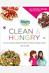 Hungry Girl Clean & Hungry: Easy All-Natural Recipes for Healthy Eating in the Real World Kindle Edition