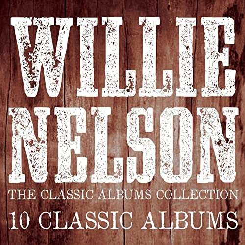 The Classic Albums Collection by Willie Nelson on Amazon
