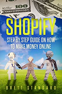 Shopify: Step By Step Guide on How to Make Money Online