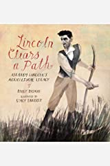 Lincoln Clears a Path: Abraham Lincoln's Agricultural Legacy Kindle Edition
