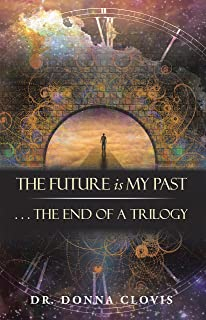 The Future Is My Past: . . . the End of a Trilogy