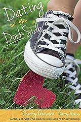 Dating on the Dork Side Kindle Edition