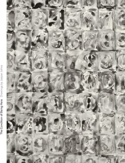 The Condition of Being Here: Drawings by Jasper Johns (Menil Drawing Institute Series)
