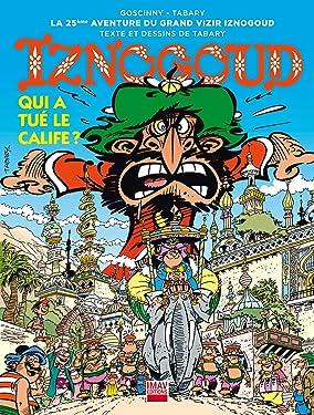 Iznogoud - tome 25 - Qui a tué le calife ? (BANDE DESSINEE) (French Edition)