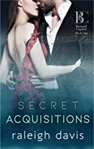 Secret Acquisitions: A billionaire second chance romance (Bad Boy Capital Book 1) (English Edition)