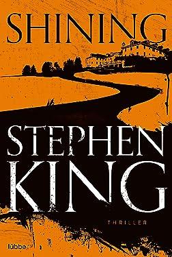 Shining: Als Buch und Film ein Welterfolg (German Edition)