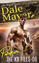 Parker (The K9 Files Book 6)