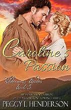 Caroline's Passion (Wilderness Brides Book 3)
