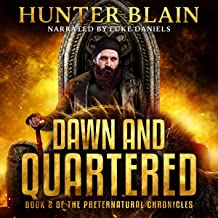 Dawn and Quartered: Preternatural Chronicles, Book 2