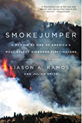 Smokejumper: A Memoir by One of America's Most Select Airborne Firefighters Kindle Edition
