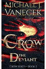 Crow: The Deviant (Crow Series, Book 2) ~ An epic urban-fantasy novel. Kindle Edition