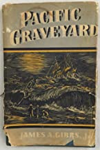 Pacific graveyard;: A narrative of the ships lost where the Columbia River meets the Pacific Ocean