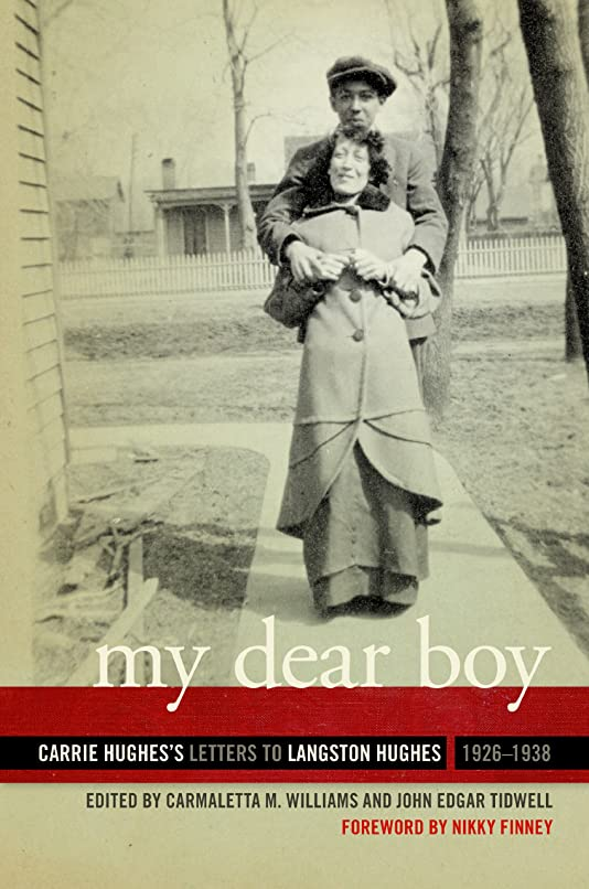 非難頬骨純正My Dear Boy: Carrie Hughes's Letters to Langston Hughes, 1926–1938 (English Edition)