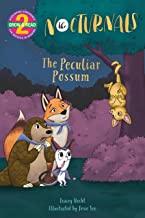 The Peculiar Possum: The Nocturnals (Grow & Read Early Reader, Level 2)