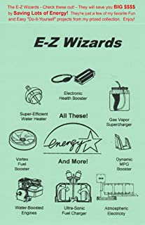 The E-Z Wizards: Save BIG Dollars! - by Saving Lots of Energy!
